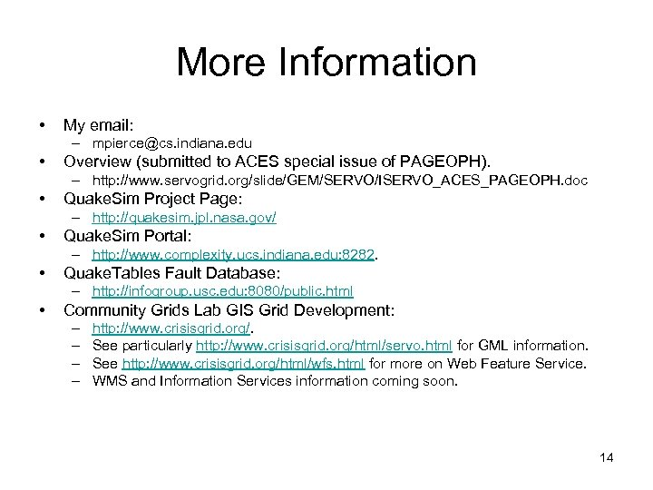 More Information • My email: – mpierce@cs. indiana. edu • Overview (submitted to ACES