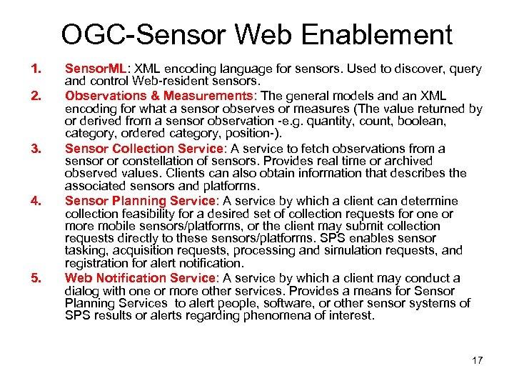 OGC-Sensor Web Enablement 1. 2. 3. 4. 5. Sensor. ML: XML encoding language for