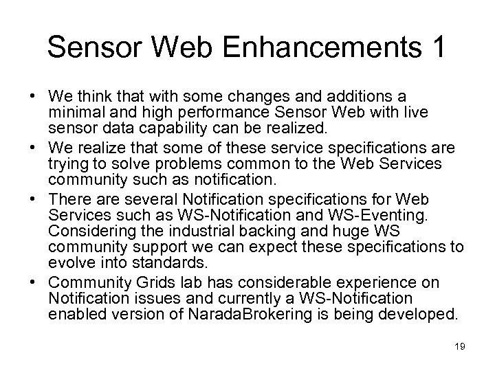 Sensor Web Enhancements 1 • We think that with some changes and additions a
