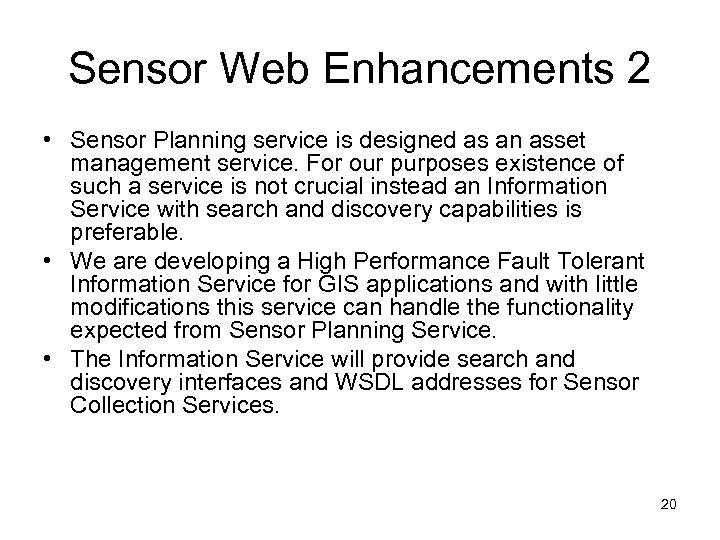 Sensor Web Enhancements 2 • Sensor Planning service is designed as an asset management