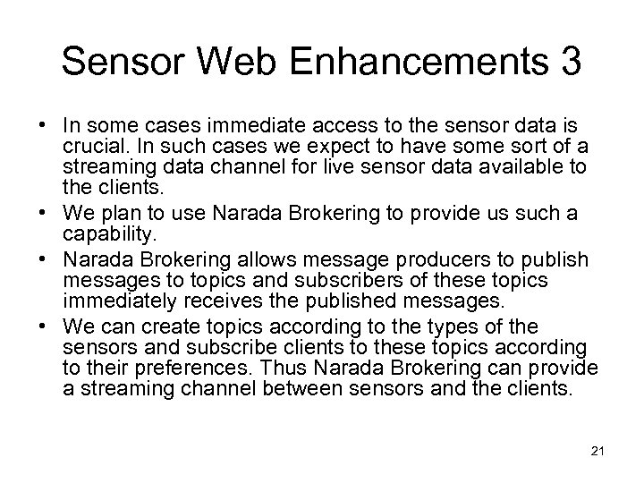 Sensor Web Enhancements 3 • In some cases immediate access to the sensor data
