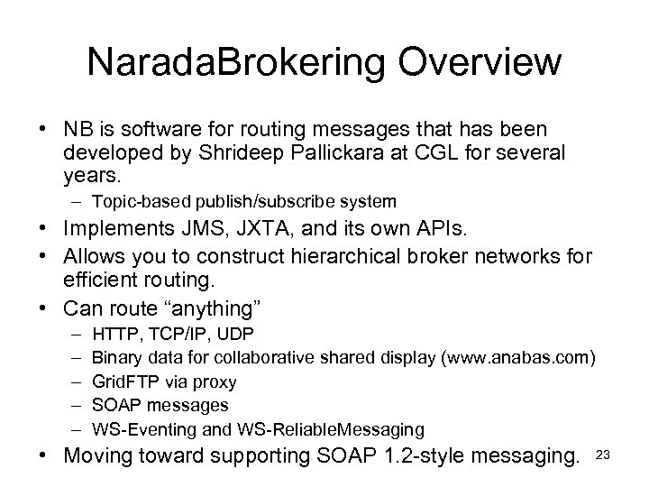 Narada. Brokering Overview • NB is software for routing messages that has been developed