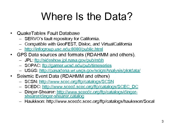 Where Is the Data? • Quake. Tables Fault Database – SERVO's fault repository for