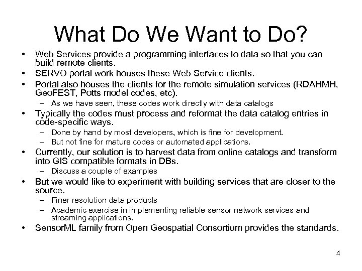 What Do We Want to Do? • • • Web Services provide a programming