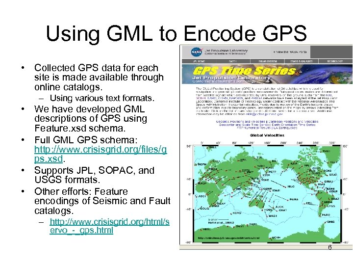 Using GML to Encode GPS • Collected GPS data for each site is made