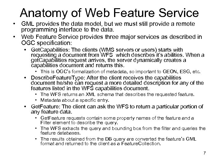 Anatomy of Web Feature Service • GML provides the data model, but we must