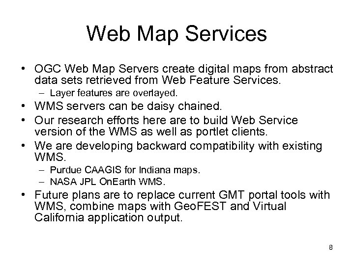Web Map Services • OGC Web Map Servers create digital maps from abstract data