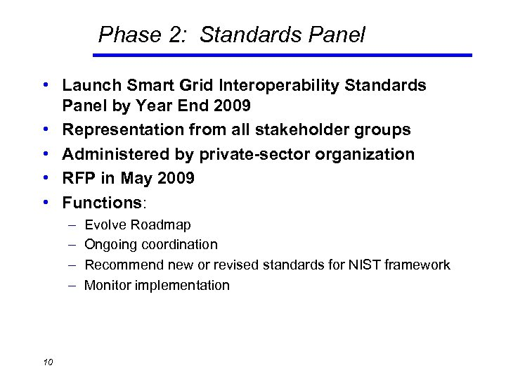 Phase 2: Standards Panel • Launch Smart Grid Interoperability Standards Panel by Year End