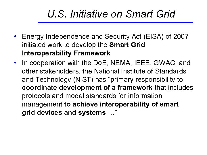 U. S. Initiative on Smart Grid • Energy Independence and Security Act (EISA) of