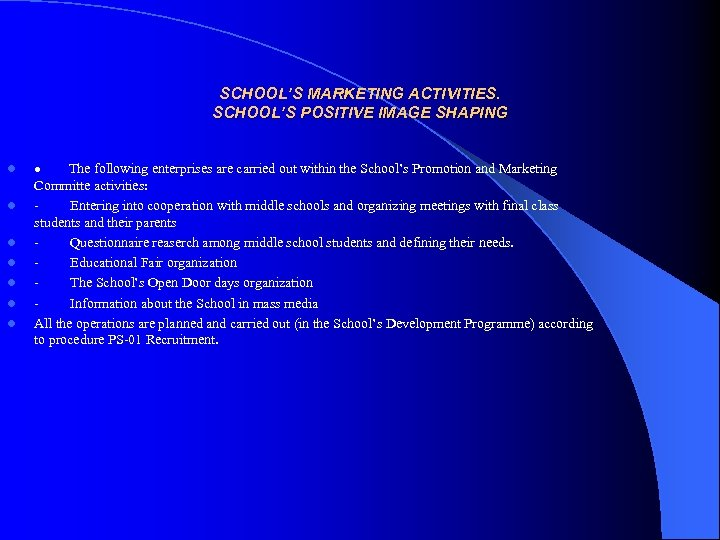SCHOOL'S MARKETING ACTIVITIES. SCHOOL'S POSITIVE IMAGE SHAPING l l l l · The following