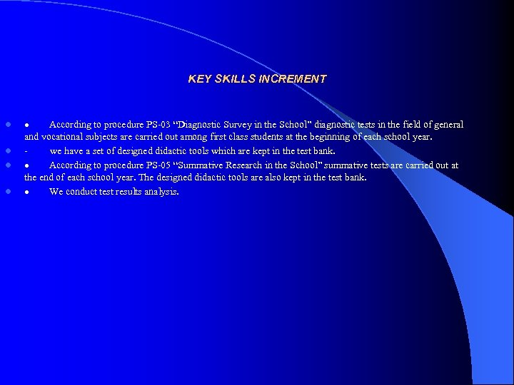 "KEY SKILLS INCREMENT l l · According to procedure PS-03 ""Diagnostic Survey in the"
