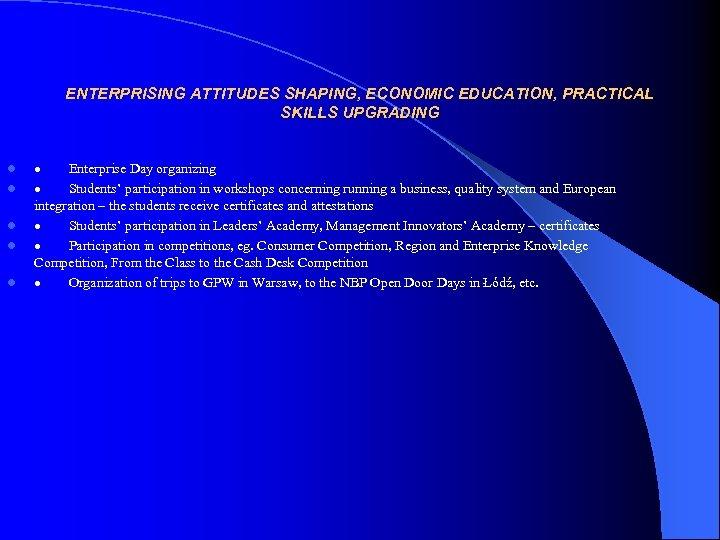ENTERPRISING ATTITUDES SHAPING, ECONOMIC EDUCATION, PRACTICAL SKILLS UPGRADING l l l · Enterprise Day