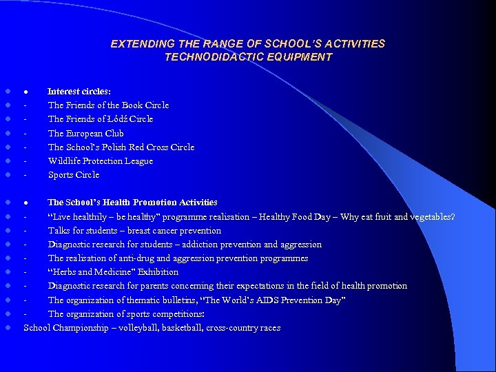 EXTENDING THE RANGE OF SCHOOL'S ACTIVITIES TECHNODIDACTIC EQUIPMENT l l l l · Interest
