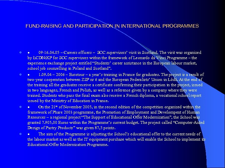 FUND-RAISING AND PARTICIPATION IN INTERNATIONAL PROGRAMMES l l · 09 -16. 04. 05 –