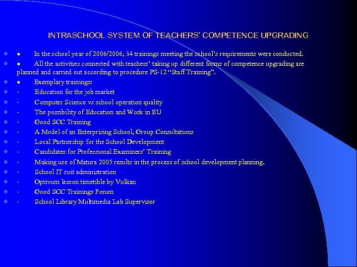 INTRASCHOOL SYSTEM OF TEACHERS' COMPETENCE UPGRADING l l l l · In the school