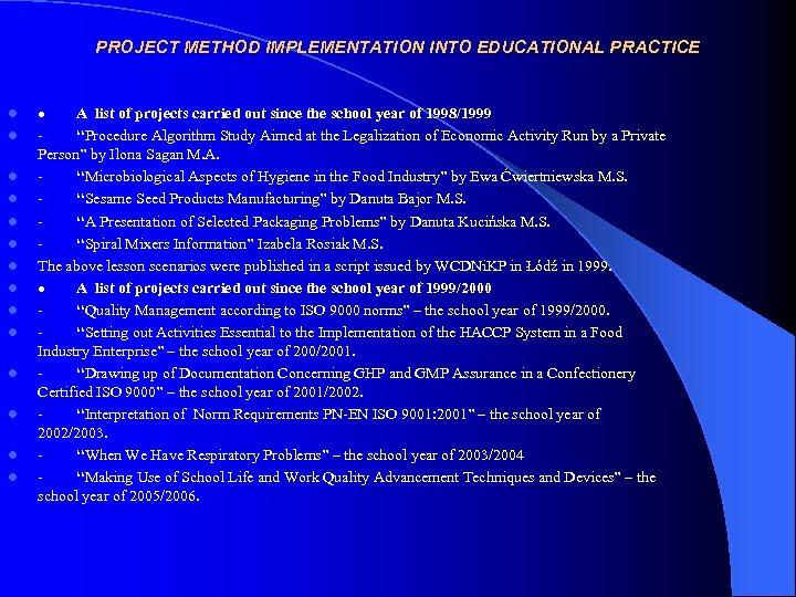 PROJECT METHOD IMPLEMENTATION INTO EDUCATIONAL PRACTICE l l l l · A list of