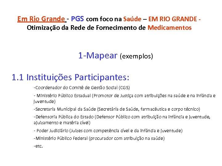 Em Rio Grande - PGS com foco na Saúde – EM RIO GRANDE -