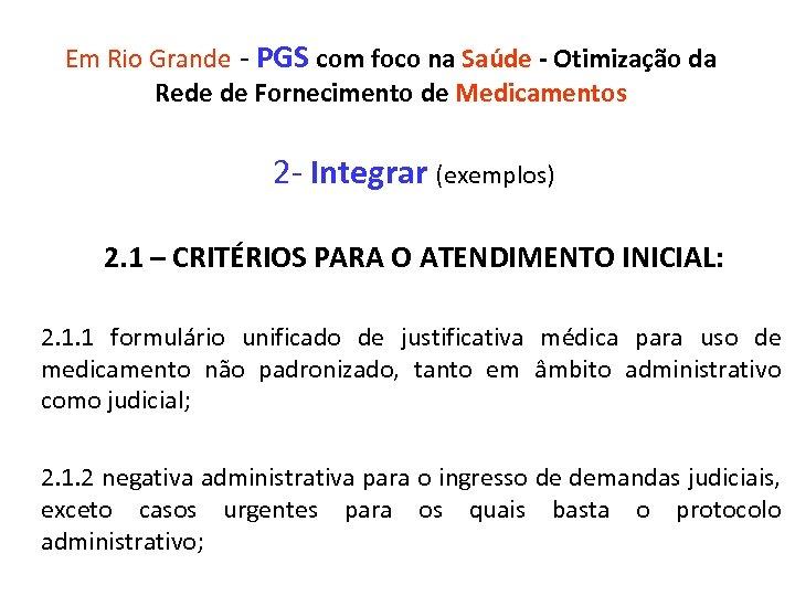 Em Rio Grande - PGS com foco na Saúde - Otimização da Rede de