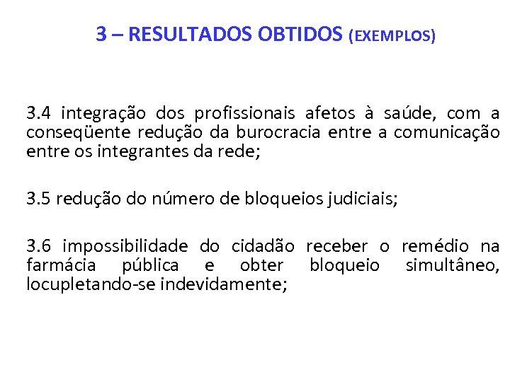 3 – RESULTADOS OBTIDOS (EXEMPLOS) 3. 4 integração dos profissionais afetos à saúde, com