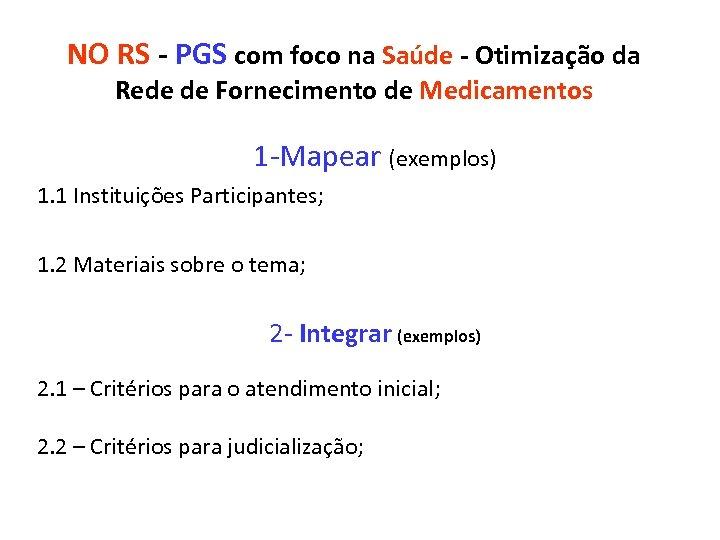 NO RS - PGS com foco na Saúde - Otimização da Rede de Fornecimento