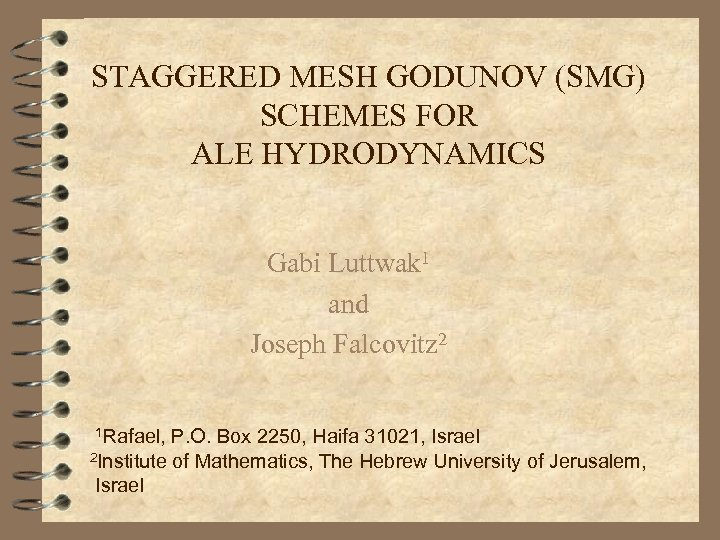STAGGERED MESH GODUNOV (SMG) SCHEMES FOR ALE HYDRODYNAMICS Gabi Luttwak 1 and Joseph Falcovitz