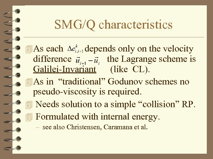SMG/Q characteristics 4 As each depends only on the velocity difference the Lagrange scheme