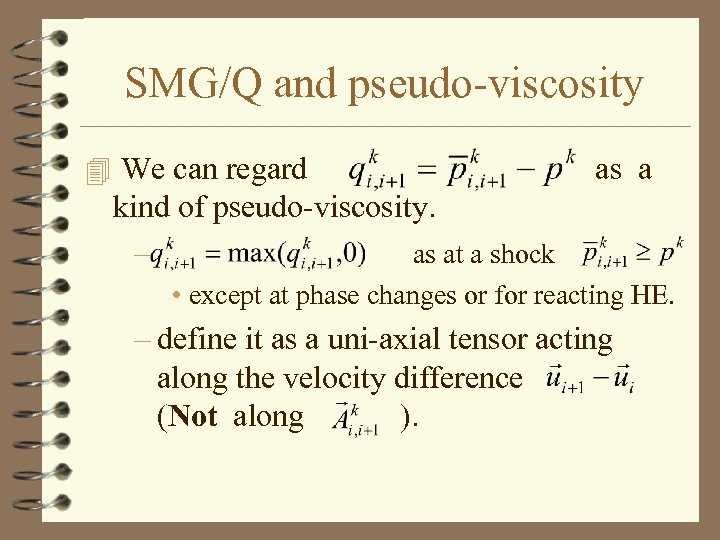 SMG/Q and pseudo-viscosity 4 We can regard as a kind of pseudo-viscosity. – as