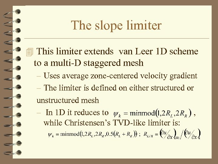 The slope limiter 4 This limiter extends van Leer 1 D scheme to a