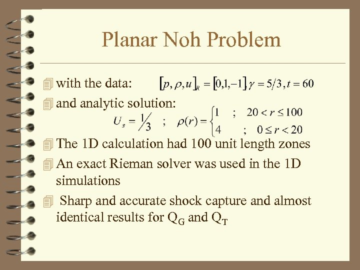 Planar Noh Problem 4 with the data: 4 and analytic solution: 4 The 1
