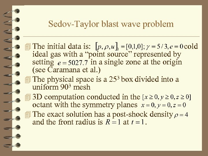 """Sedov-Taylor blast wave problem 4 The initial data is: ideal gas with a """"point"""