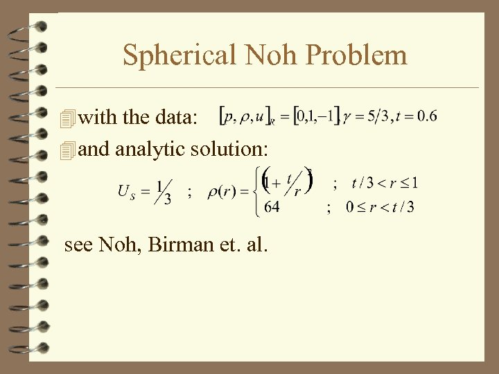 Spherical Noh Problem 4 with the data: 4 and analytic solution: see Noh, Birman