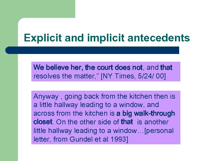 Explicit and implicit antecedents We believe her, the court does not, and that resolves