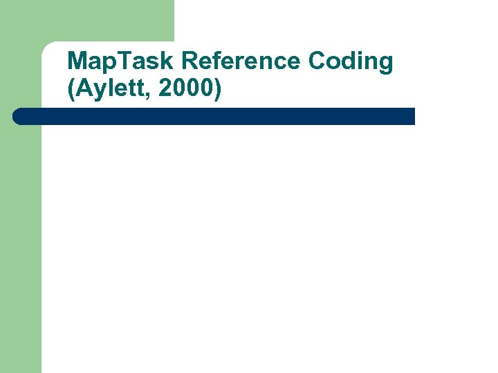 Map. Task Reference Coding (Aylett, 2000)