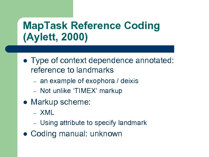 Map. Task Reference Coding (Aylett, 2000) l Type of context dependence annotated: reference to