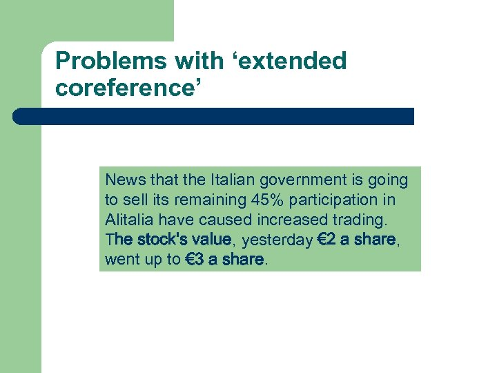 Problems with 'extended coreference' News that the Italian government is going to sell its