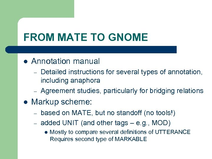 FROM MATE TO GNOME l Annotation manual – – l Detailed instructions for several