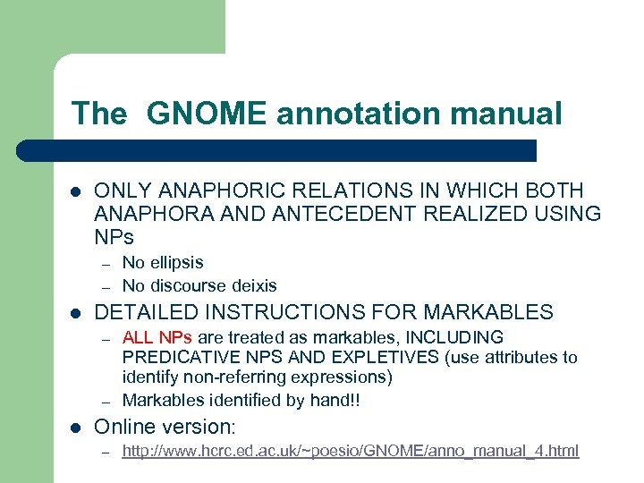 The GNOME annotation manual l ONLY ANAPHORIC RELATIONS IN WHICH BOTH ANAPHORA AND ANTECEDENT