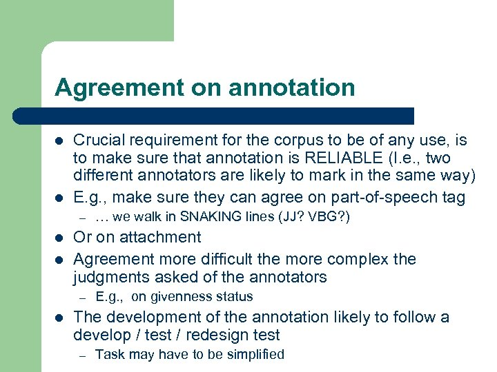 Agreement on annotation l l Crucial requirement for the corpus to be of any