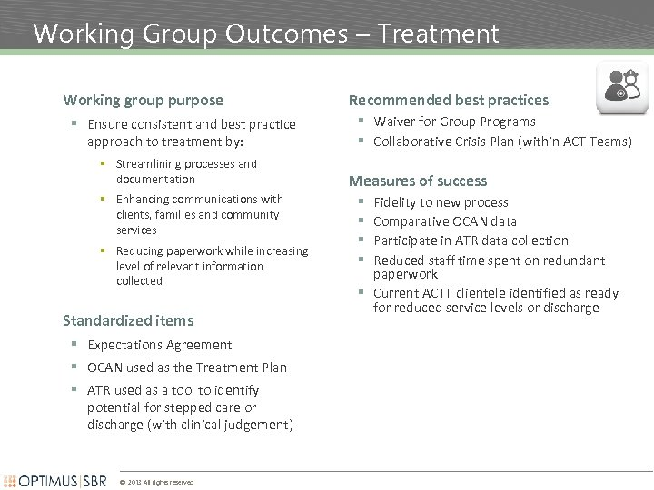 Working Group Outcomes – Treatment Working group purpose § Ensure consistent and best practice