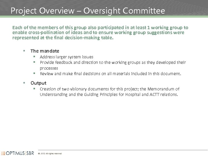Project Overview – Oversight Committee Each of the members of this group also participated