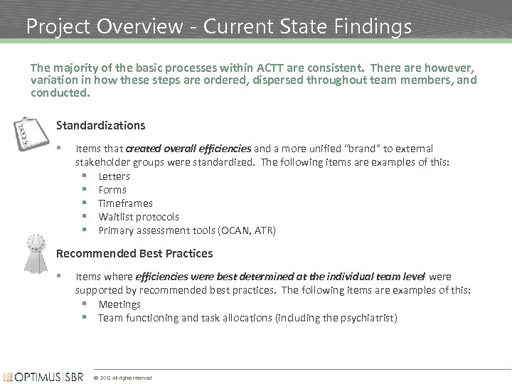Project Overview - Current State Findings The majority of the basic processes within ACTT
