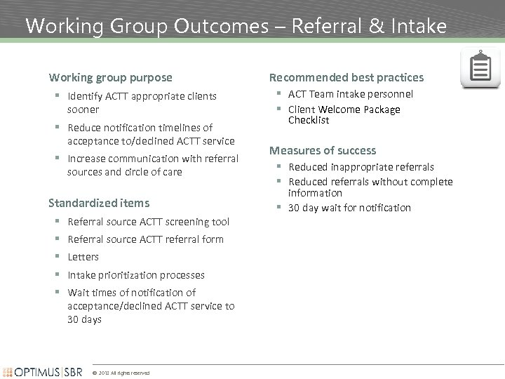 Working Group Outcomes – Referral & Intake Working group purpose § Identify ACTT appropriate