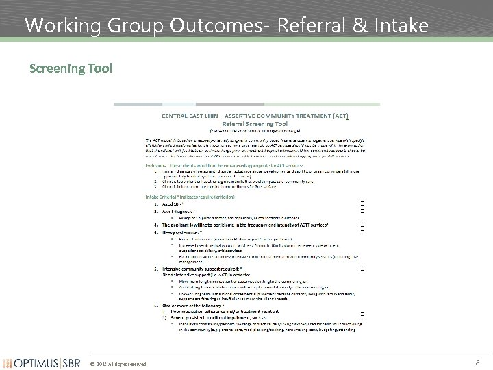 Working Group Outcomes- Referral & Intake Screening Tool © 2013 All rights reserved 8