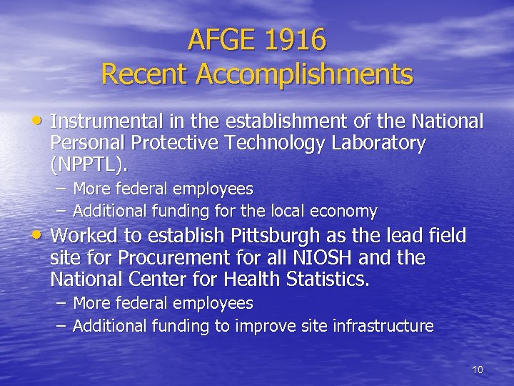 AFGE 1916 Recent Accomplishments • Instrumental in the establishment of the National Personal Protective