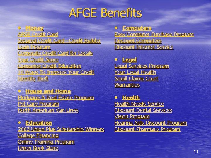 AFGE Benefits • Money AFGE Credit Card Secured Credit Card—Credit Builder Loan Program Corporate
