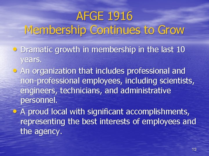 AFGE 1916 Membership Continues to Grow • Dramatic growth in membership in the last