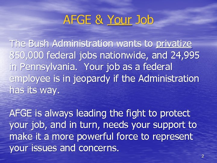 AFGE & Your Job The Bush Administration wants to privatize 850, 000 federal jobs