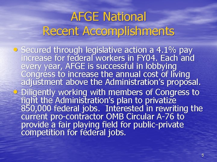 AFGE National Recent Accomplishments • Secured through legislative action a 4. 1% pay •