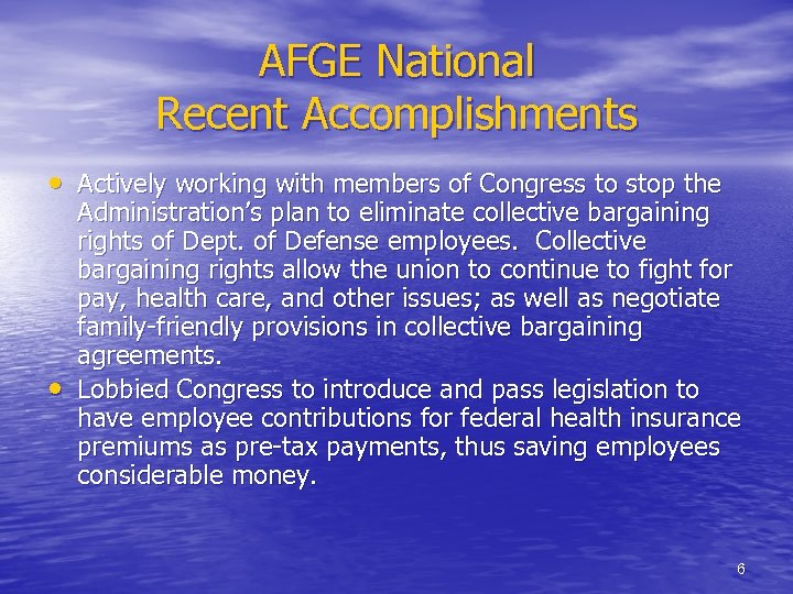 AFGE National Recent Accomplishments • Actively working with members of Congress to stop the