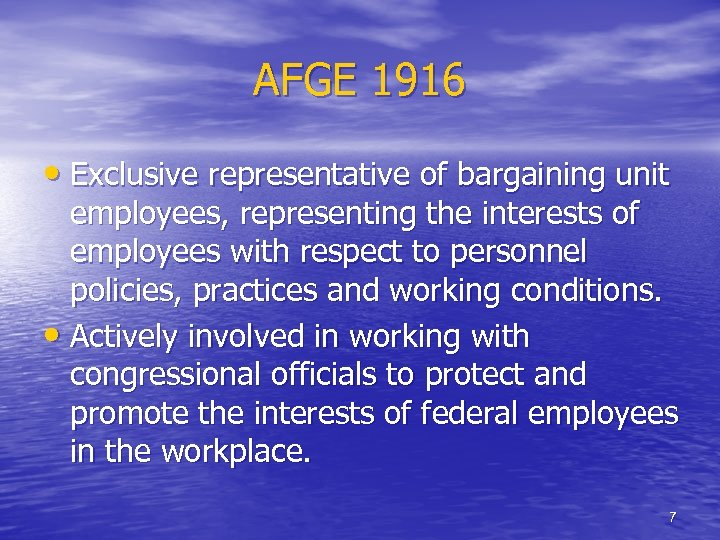 AFGE 1916 • Exclusive representative of bargaining unit employees, representing the interests of employees